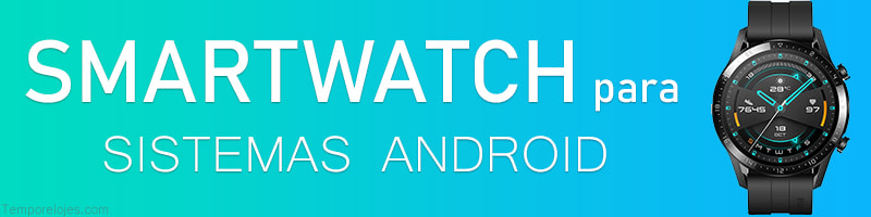 Relojes inteligentes para android